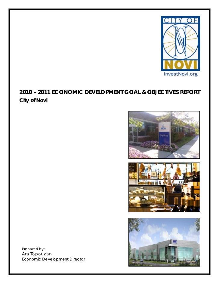 2010 – 2011 ECONOMIC DEVELOPMENT GOAL & OBJECTIVES REPORTCity of Novi Prepared by: Ara Topouzian Economic Development Dire...