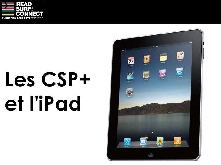Les CSP+ et l'iPad