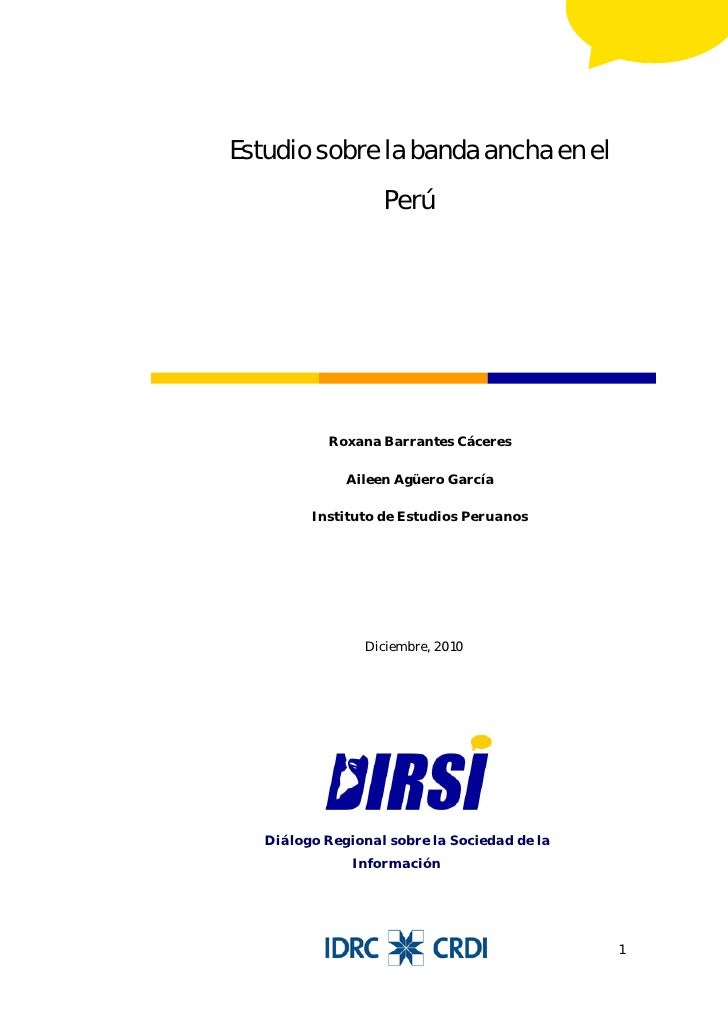 Estudio sobre la banda ancha en el                   Perú           Roxana Barrantes Cáceres              Aileen Agüero Ga...