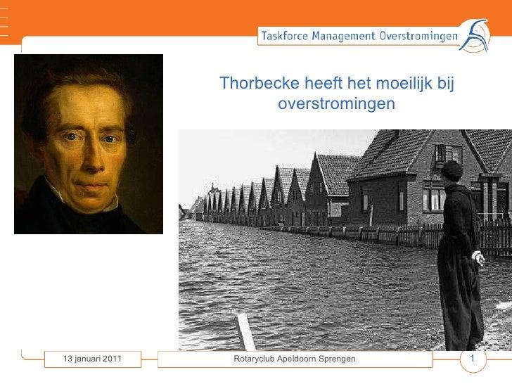 13 januari 2011 Rotaryclub Apeldoorn Sprengen Thorbecke heeft het moeilijk bij overstromingen