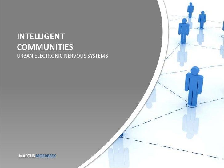 INTELLIGENTCOMMUNITIESURBAN ELECTRONIC NERVOUS SYSTEMSMARTIJNMOERBEEK