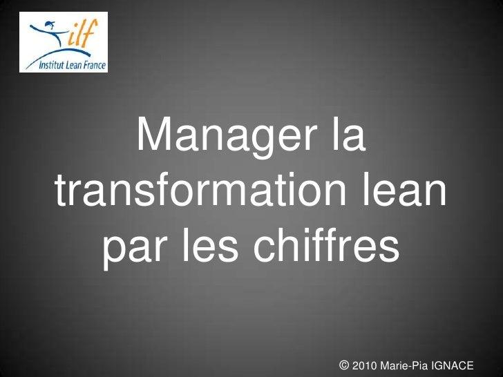 Manager la transformation lean par les chiffres<br />