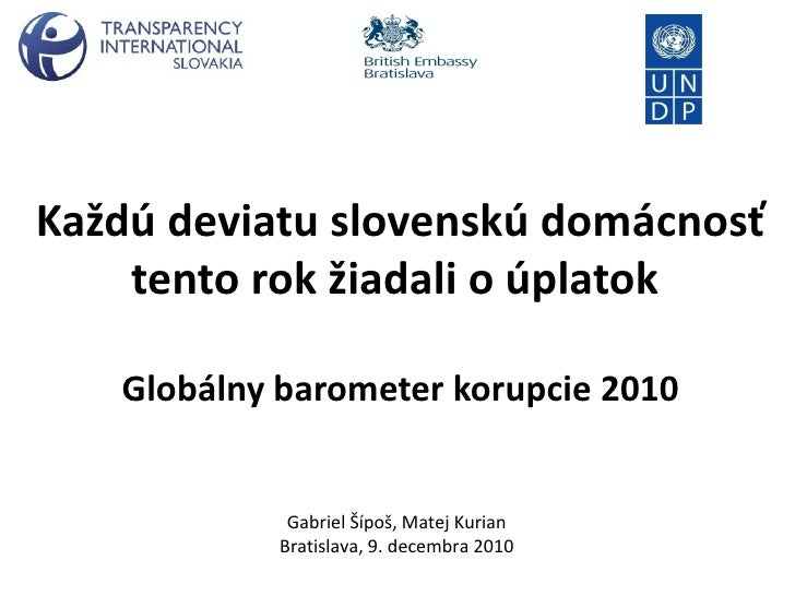 Každú deviatu slovenskú domácnosť tento rok žiadali o úplatok  Globálny barometer korupcie  2010 Gabriel  Šípoš, Matej Kur...