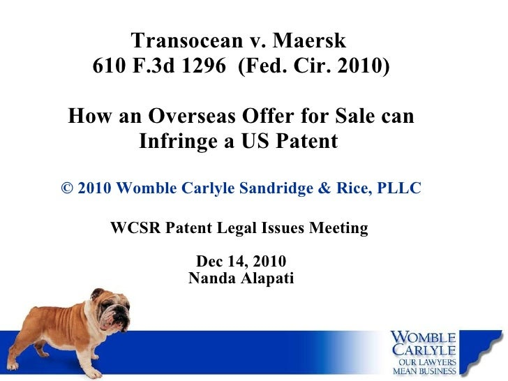 Transocean v. Maersk  610 F.3d 1296  (Fed. Cir. 2010)   How an Overseas Offer for Sale can Infringe a US Patent  © 2010 Wo...