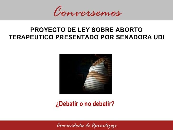 Proyecto de ley sobre aborto terapéutico presentado por senadora UDI: ¿Debatir o no debatir?