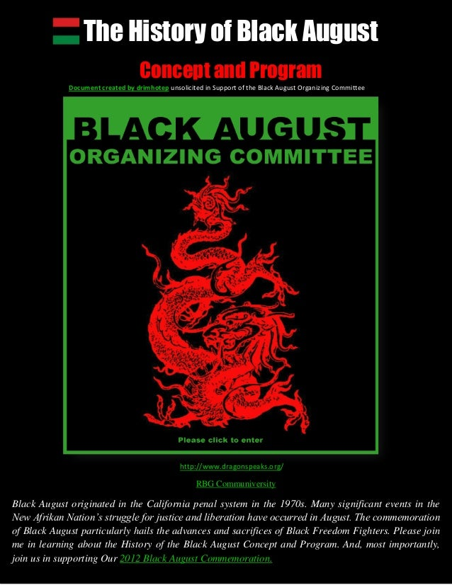 The History of Black August Concept and Program Document created by drimhotep unsolicited in Support of the Black August O...