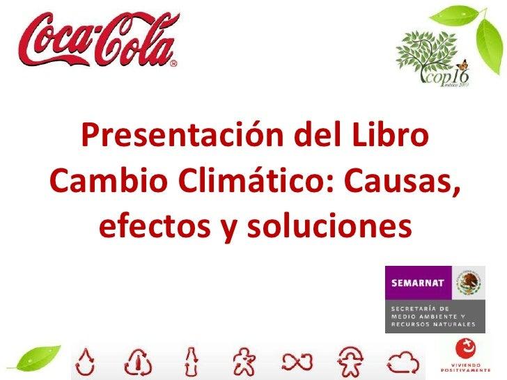 Presentación del Libro Libro Cambio Climático: Causas, efectos y soluciones