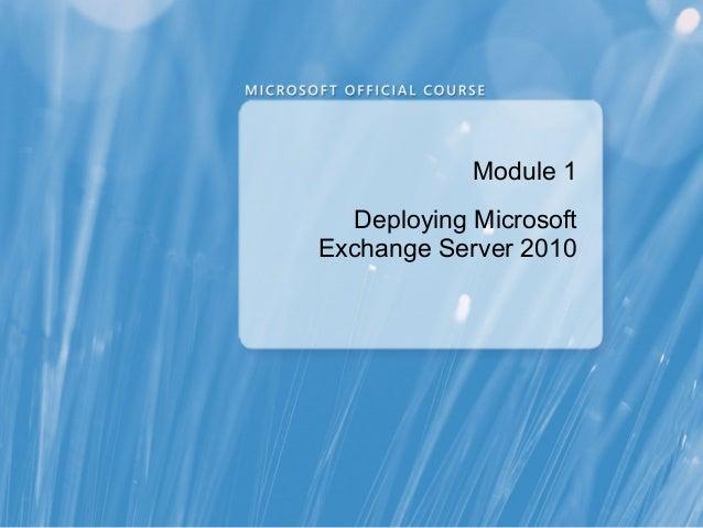 Module 1  Deploying MicrosoftExchange Server 2010