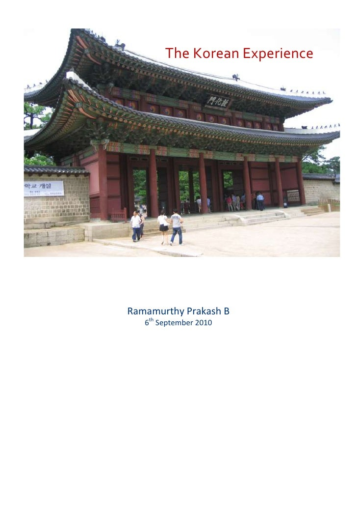 "The Korean Experience<br />Ramamurthy Prakash B6th September 2010<br />Table of contents TOC o "" 1-3""  h z u First Impres..."