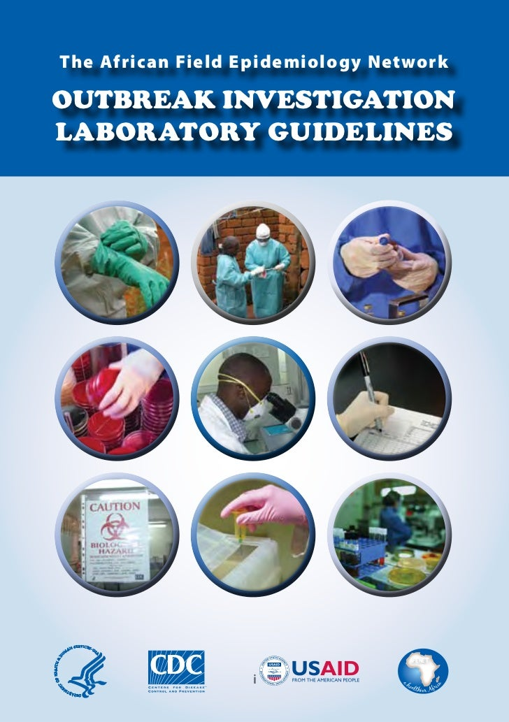 The African Field Epidemiology NetworkOUTBREAK INVESTIGATIONLABORATORY GUIDELINES                                  AFENET ...