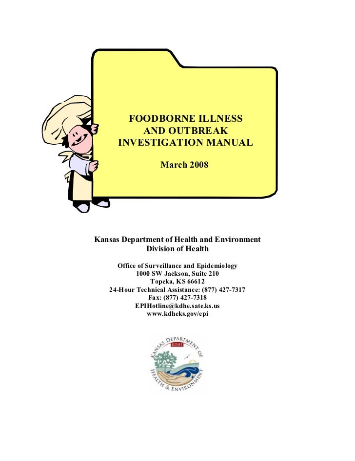 FOODBORNE ILLNESS          AND OUTBREAK      INVESTIGATION MANUAL                   March 2008Kansas Department of Health ...