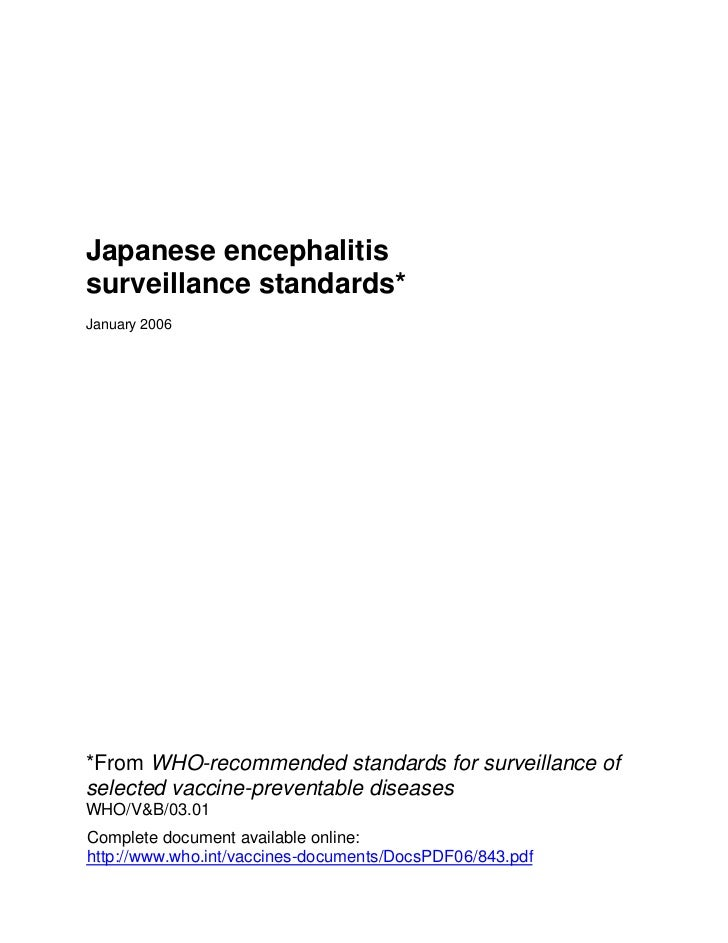 Japanese encephalitissurveillance standards*January 2006*From WHO-recommended standards for surveillance ofselected vaccin...