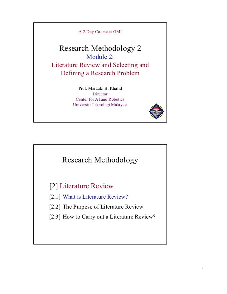 A 2-Day Course at GMI    Research Methodology 2             Module 2:Literature Review and Selecting and    Defining a Res...