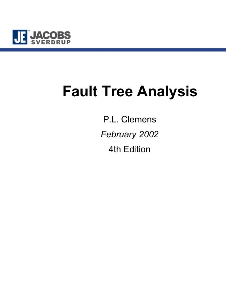 Fault Tree Analysis     P.L. Clemens     February 2002      4th Edition