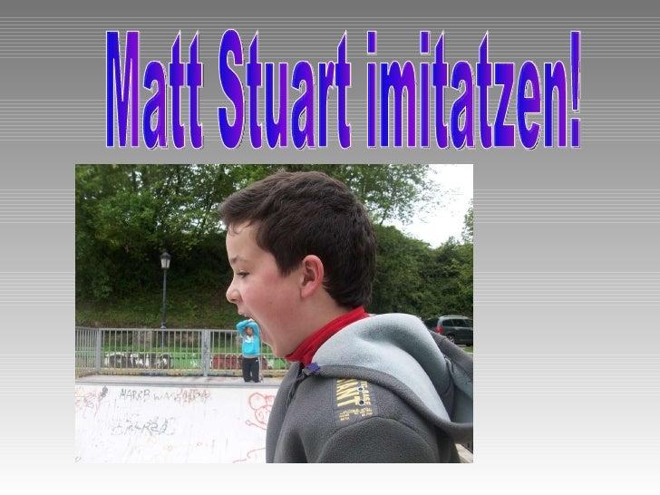 Matt Stuart imitatzen!