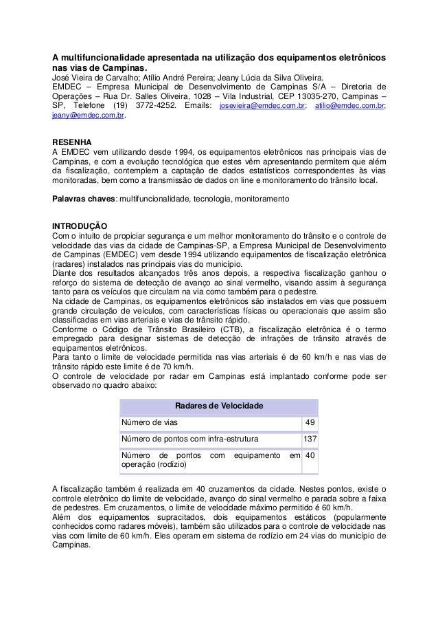A multifuncionalidade apresentada na utilização dos equipamentos eletrônicosnas vias de Campinas.José Vieira de Carvalho; ...
