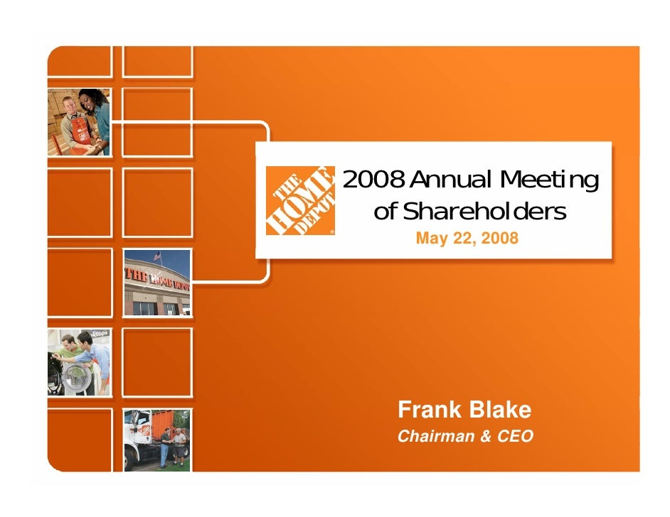 2008 Annual Meeting   of Shareholders      May 22, 2008         Frank Blake     Chairman & CEO