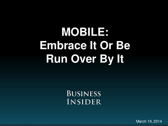 MOBILE: Embrace It Or Be Run Over By It March 19, 2014