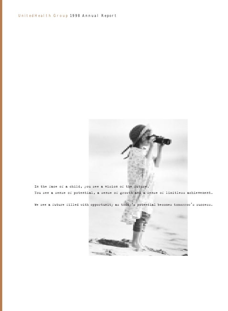 Un i t e d H e a l t h G r o u p 19 9 8 A n n u a l R e p or t               In the face of a child, you see a vision of t...