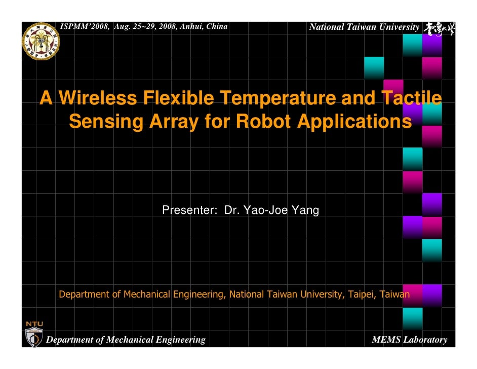 ISPMM'2008, Aug. 25~29, 2008, Anhui, China              National Taiwan University     A Wireless Flexible Temperature and...