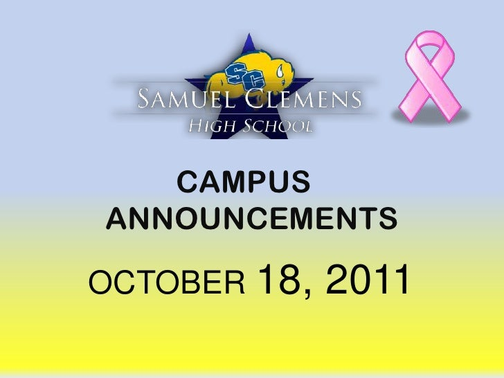 CAMPUS	 ANNOUNCEMENTS<br />OCTOBER 18, 2011<br />
