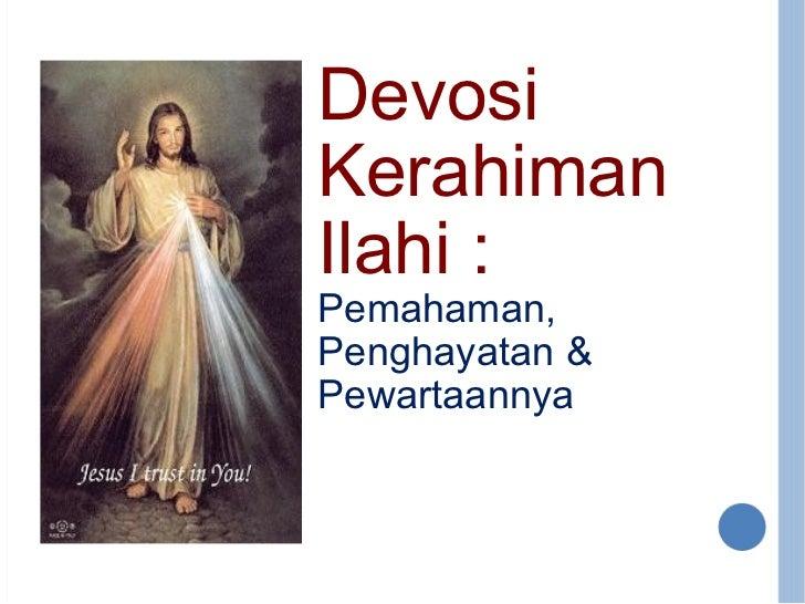 Devosi Kerahiman  Ilahi : Pemahaman, Penghayatan & Pewartaannya