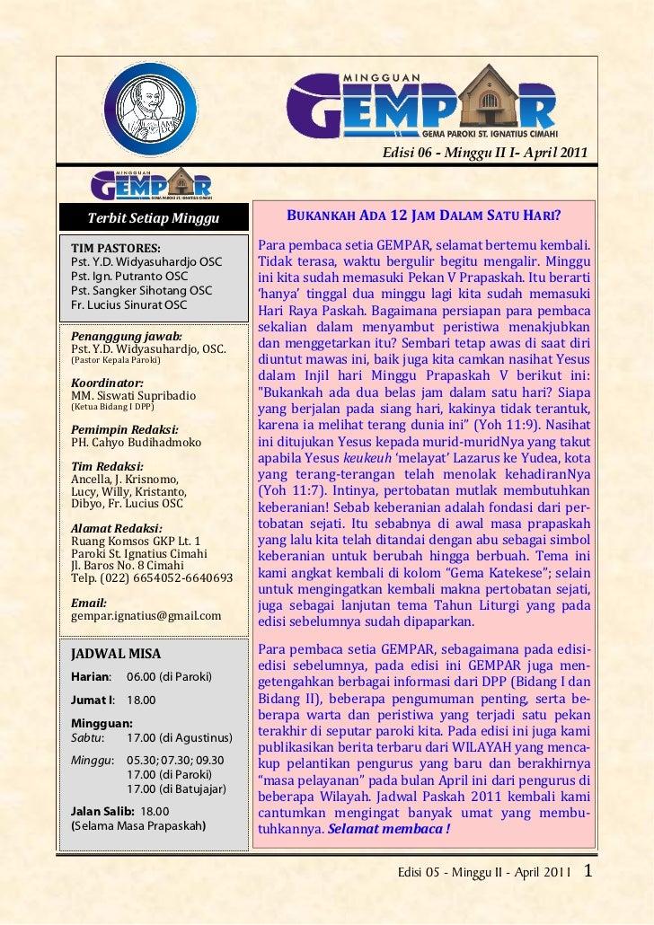 Edisi 06 - Minggu II I- April 2011    Terbit Setiap Minggu                BUKANKAH ADA 12 JAM DALAM SATU HARI?TIM PASTORES...