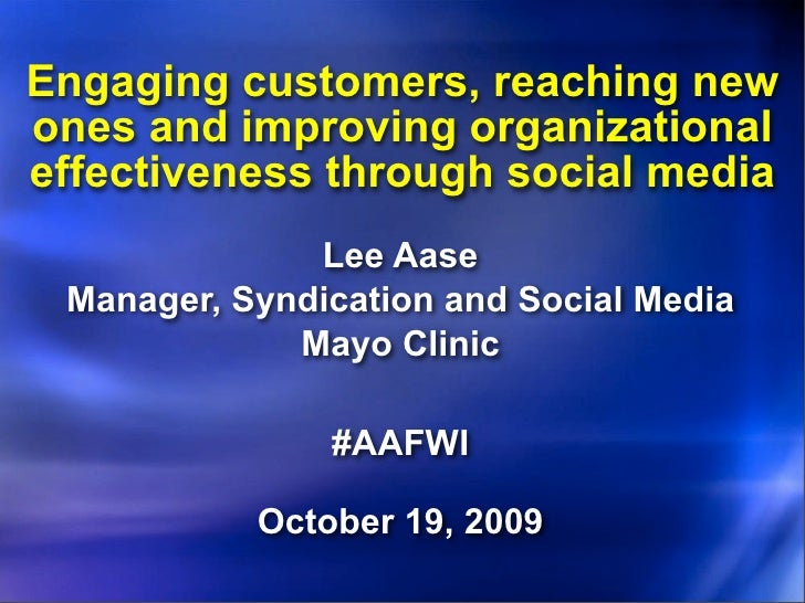 Engaging customers, reaching new ones and improving organizational effectiveness through social media               Lee Aa...