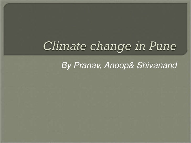 101 are seasons is climate of pune changing jnana probodhini prashala