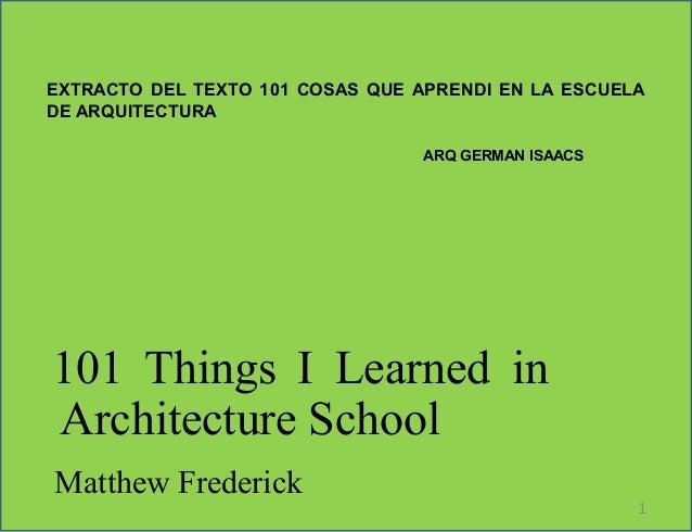 101 Things I Learned in Architecture School Matthew Frederick 1 EXTRACTO DEL TEXTO 101 COSAS QUE APRENDI EN LA ESCUELA DE ...