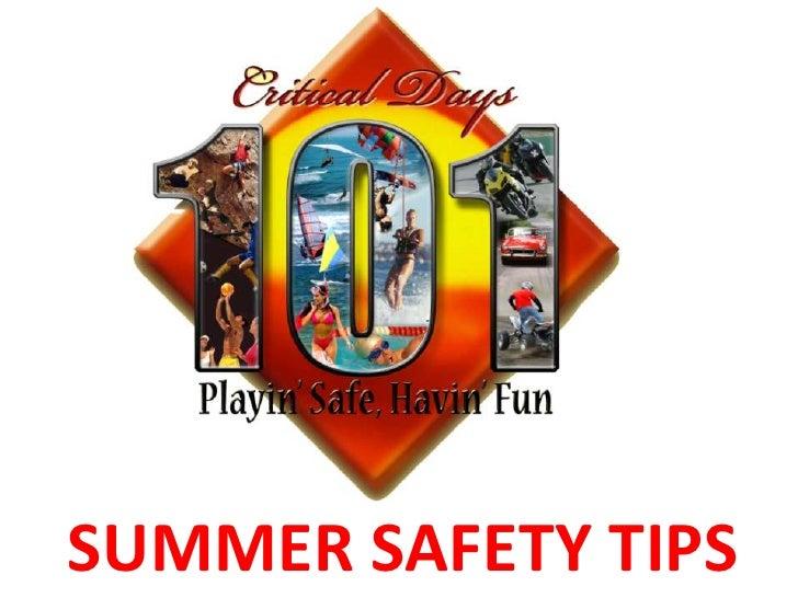 SUMMER SAFETY TIPS