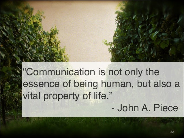 communication is the essence of life For centuries the idealist and materialist schools have been at war over the essence of consciousness,  social form of life and, consequently, to communication by.
