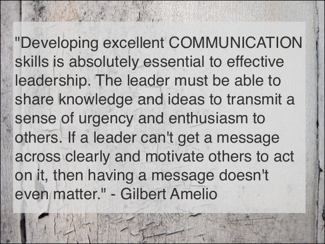 communication skills in leadership Communication skills for leadership development include understanding different styles of giving and receiving information, being able to communicate.