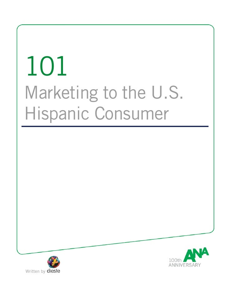 101 Marketing to the U.S. Hispanic Consumer     Written by