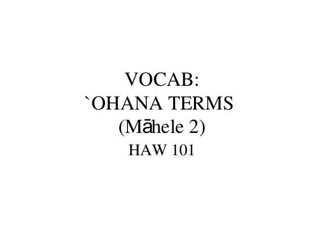 VOCAB: `OHANA TERMS (M hele 2)ā HAW 101