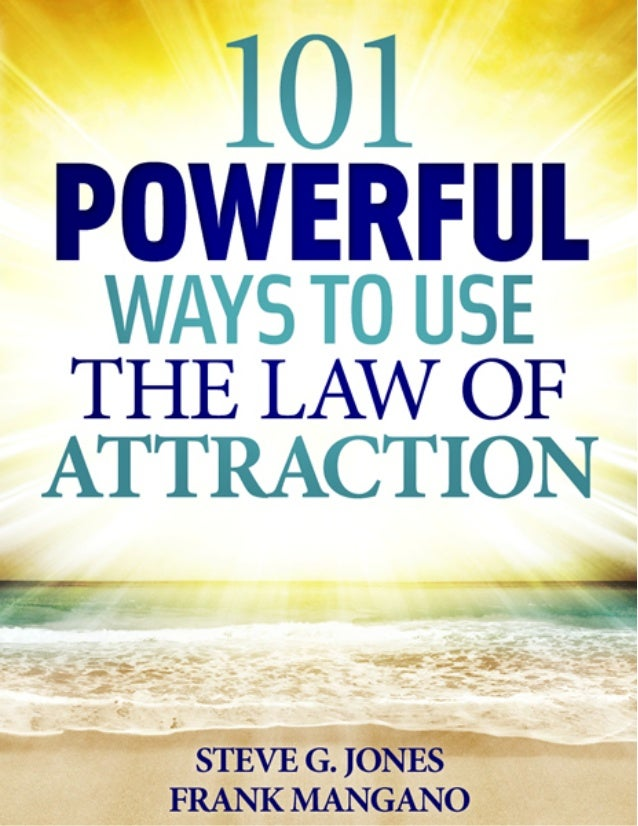 101 Powerful Ways to use the Laws of Attraction