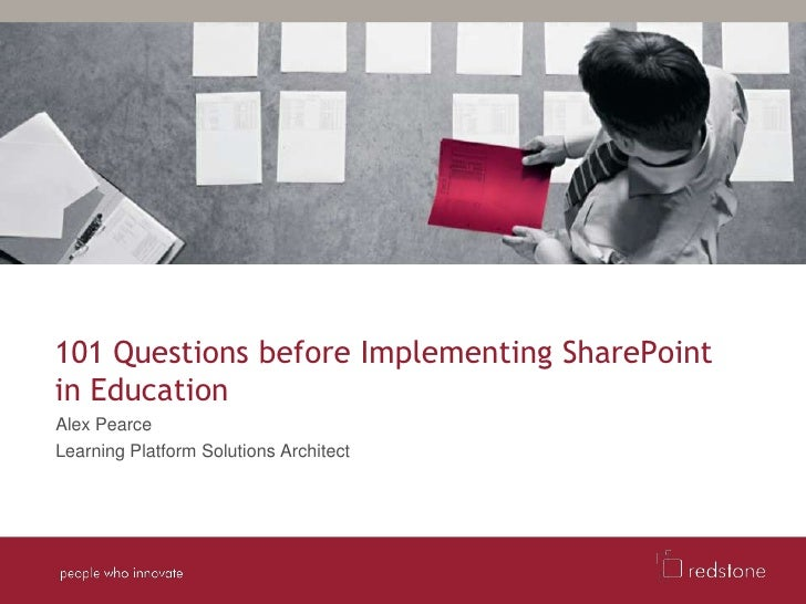 101 Questions before Implementing SharePoint in Education<br />Alex Pearce<br />Learning Platform Solutions Architect<br />