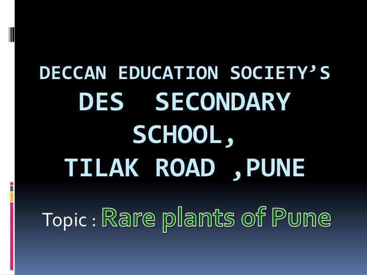 DECCAN EDUCATION SOCIETY'S    DES SECONDARY       SCHOOL,  TILAK ROAD ,PUNETopic :