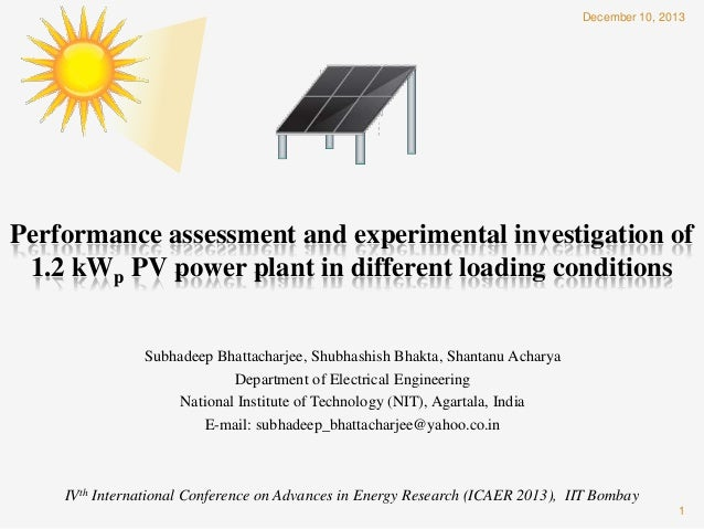 December 10, 2013  Performance assessment and experimental investigation of 1.2 kWp PV power plant in different loading co...