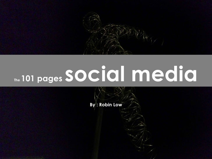 By : Robin Low The  101 pages  social media