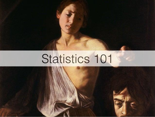 Statistics 101