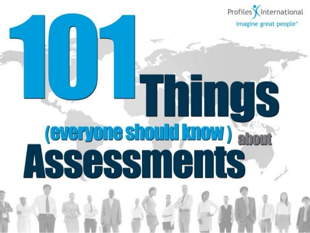101 Things Everyone Should Know About Assessments