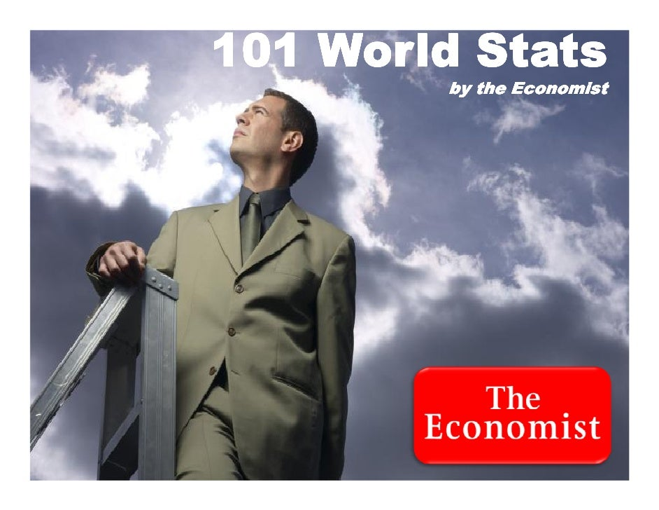 101 World Stats         by the Economist
