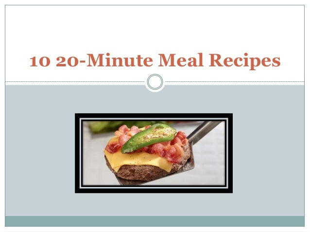 10 20-Minute Meal Recipes
