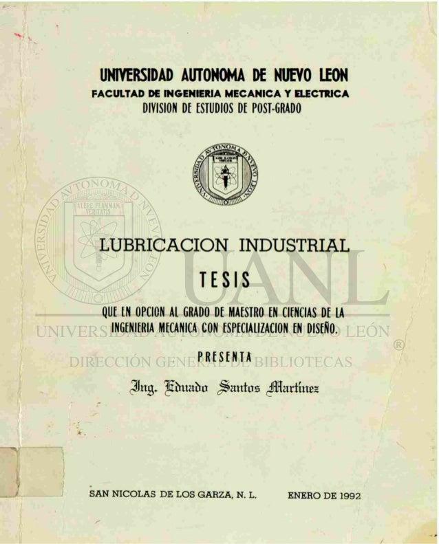 UNIVERSIDAD AUTONOMA DE NUEVO LEON FACULTAD DE INGENIERIA MECANICA Y ELECTRICA DIVISION DE ESTUDIOS DE POST-GRADO LUBRICAC...