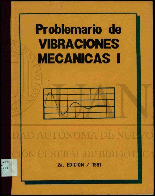 Problemario de           VIBRACIONES           MECANICAS I                            1                •, /               ...