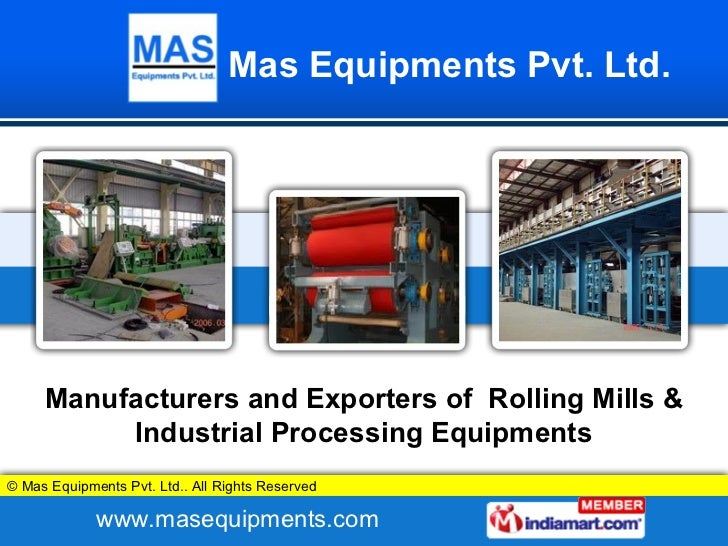 Manufacturers and Exporters of  Rolling Mills & Industrial Processing Equipments
