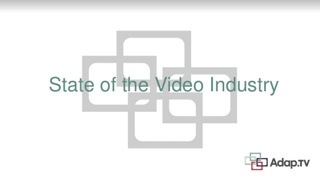 State of the Video Industry
