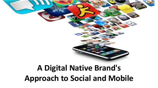 A Digital Native Brand's Approach to Social and Mobile