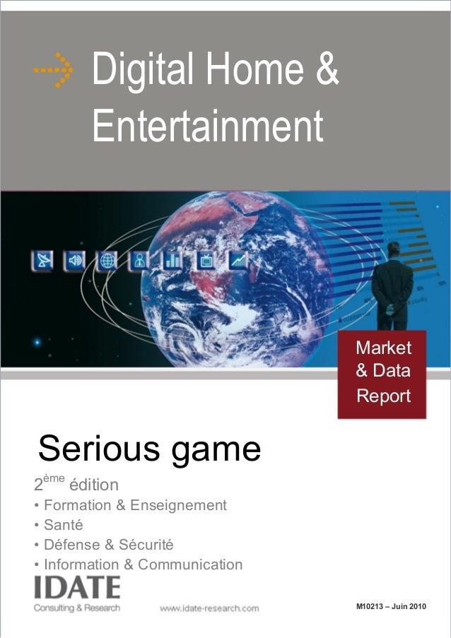 Serious game 2ème édition • Formation & Enseignement • Santé • Défense & Sécurité • Information & Communication Digital Ho...